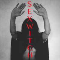 "Read ""Sexwitch: Sexwitch"" reviewed by Phil Barnes"