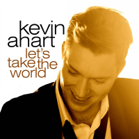 Let's Take the World by Kevin Ahart