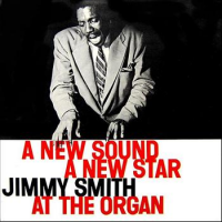 "Read ""Jimmy Smith: A New Sound, A New Star, Vol. 1 and 2 – Blue Note 1512 and 1514"""