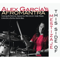 This Side of Mestizaje by Alex García's AfroMantra