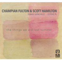Champian Fulton & Scott Hamilton: The Things We Did Last Summer