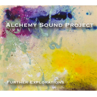 Alchemy Sound Project: Further Explorations