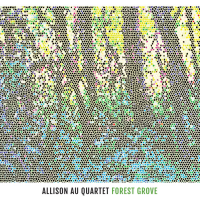Allison Au Quartet: Forest Grove