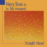 Mary Rose & In The Moment by Mary Rose