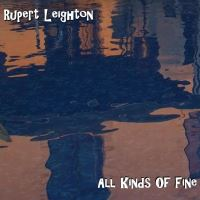"Pianist Rupert Leighton Releases New Album ""All Kinds Of Fine"""