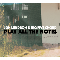 Play All The Notes by Jon Lundbom