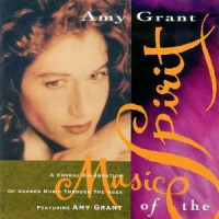 Music of the Spirit - Amy Grant