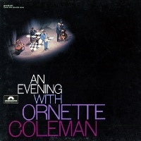 Ornette Coleman: An Evening With Ornette Coleman <1>