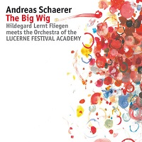 Andreas Schaerer/Hildegard Lernt Fliegen meets the Orchestra of the Lucerne Festival Academy: The Big Wig