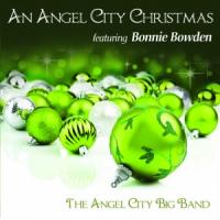 An Angel City Christmas featuring Bonnie Bowden
