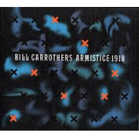 Bill Carrothers: Armistice 1918