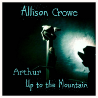 Arthur / Up to the Mountain by Allison Crowe