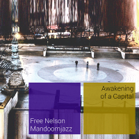 Awakening of a Capital by Free Nelson Mandoomjazz