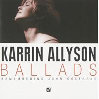 Karrin Allyson: Ballads - Remembering John Coltrane