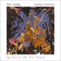Burton Greene / Silke Röllig:  Space Is Still the Place by Burton Greene