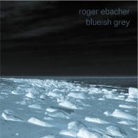 Blueish Grey by Roger Ebacher