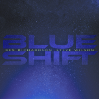 Rex Richardson and Steve Wilson BLUE SHIFT