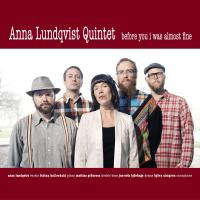Album Before You I Was Almost Fine by Anna Lundqvist Quintet