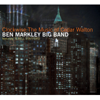 Ben Markley Big Band, featuring Terell Stafford: Clockwise: The Music Of Cedar Walton