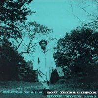 "Read ""Lou Donaldson: Blues Walk – 1958"" reviewed by Marc Davis"