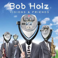 Album Visions and Friends by Bob Holz