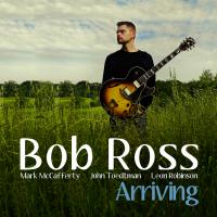 "Guitarist Bob Ross To Release Debut Album ""Arriving"""