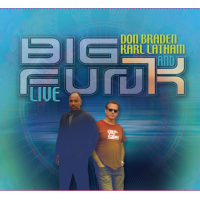 "Album Don Braden/Karl Latham ""Big Fun(K) Live"" by Karl Latham"