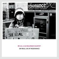 Album Sir Real Live at Resonance by Brahja Waldman
