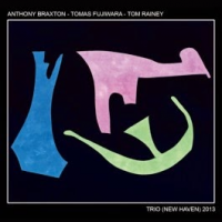 Anthony Braxton, Tomas Fujiwara, Tom Rainey: Trio (New Haven) 2013