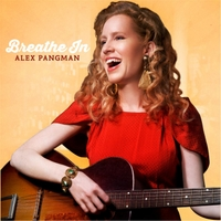 Album Breathe In by Alex Pangman