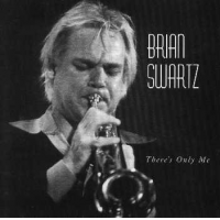 """""""There's Only Me"""" by Brian Swartz"""