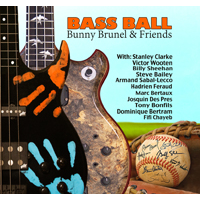 "Bunny Brunel And Stanley Clarke Bring Notable Bass Players Together For This Historical New Bass CD, Entitled ""Bunny Brunel And Friends - Bass Ball"""