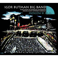 "Igor Butman Big Band ""Moscow @ 3 a.m."" by Igor Butman"
