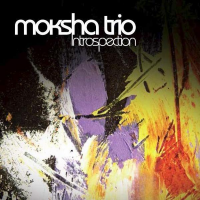 Album Introspection by Moksha Trio
