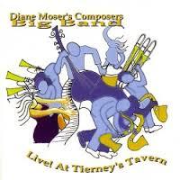 Album Diane Moser's Composers Big Band Live at Tierney's Tavern by Diane Moser's Composers Big Band