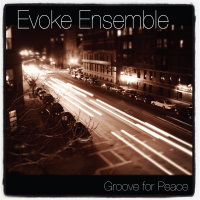 Evoke Ensemble-Groove for Peace