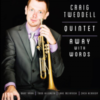 Craig Tweddell Quintet: Away with Words