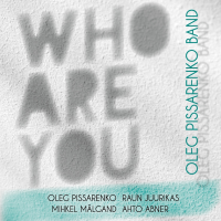 Album Who Are You / Kes Sa Oled by Oleg Pissarenko