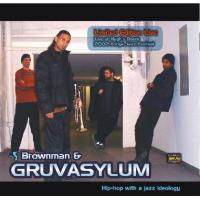 Gruvasylum - Limited Edition Live by Brownman