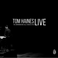 Album Tom Haines & The Birmingham Jazz Orchestra (Live) by Tom Haines
