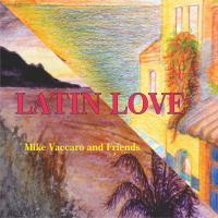 Album Latin Love by Mike Vaccaro