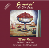 Album Jammin' At The Cafes, Volume 1 by Mary Rose