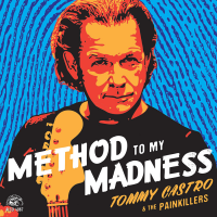 Tommy Castro & The Painkillers: Method to My Madness