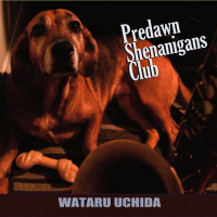 "A New Album, ""Predawn Shenanigans Club"" By Wataru Uchida"