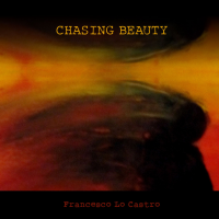 Francesco Lo Castro: Chasing Beauty