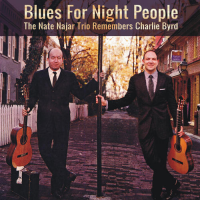 Album Blues For Night People: The Nate Najar Trio Remembers Charlie Byrd by Nate Najar