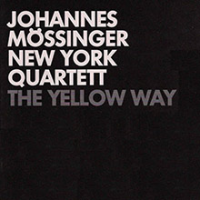 "Album Johannes Mossinger New York Quarter ""The Yellow Way"" by Karl Latham"