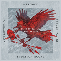 Merzbow / Pandi / Gustafsson Join Forces With Guitarist Thurston Moore For Mind-blowing Second Cuts Project On RareNoiseRecords