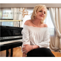 "6 Time Juno Nominee Internationally Acclaimed Jazz Piano/Vocalist Carol Welsman Turns To Social Media To Select Tracks For Forthcoming New Album ""For You"""
