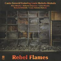 Canto Generàl: Rebel Flames